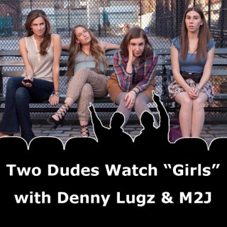 Two Dudes Watch Girls