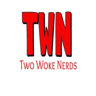 Two Woke Nerds