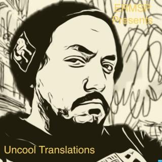 Uncool Translation