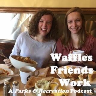 Waffles Friends Work