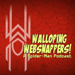 Walloping Websnappers - A Spider-Man Podcast