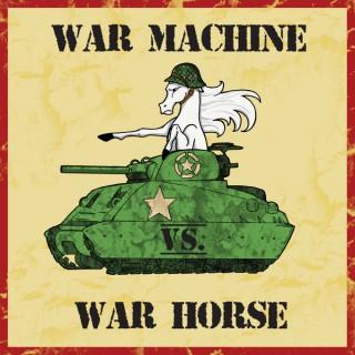 War Machine vs. War Horse