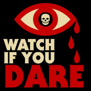 Watch If You Dare