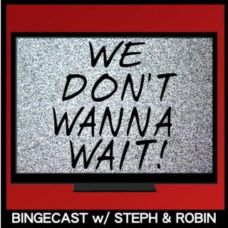 We Don't Wanna Wait!