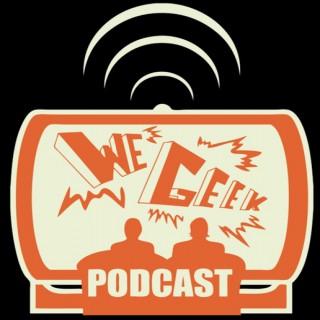 We Geek Podcast
