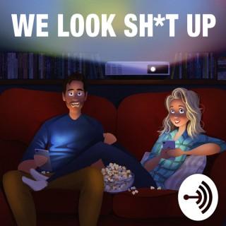 We Look Sh*t Up