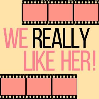We Really Like Her!