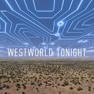 Westworld Tonight