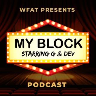 WFAT Presents My Block!