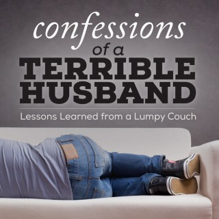 Confessions of a Terrible Husband
