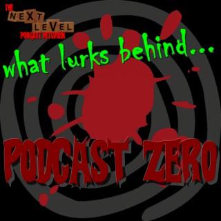 What Lurks Behind Podcast Zero