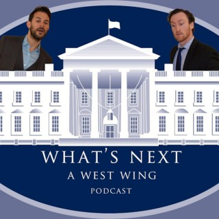 What's Next - A West Wing Podcast