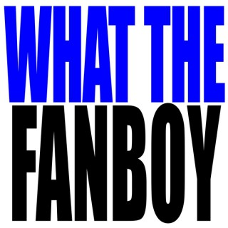 WhatTheFanboy