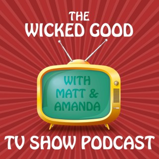 Wicked Good TV Show Podcast