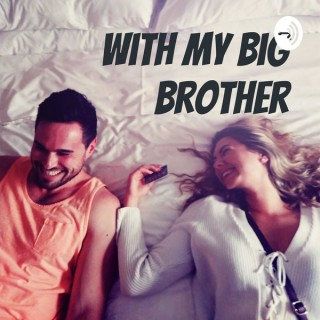 With my Big Brother