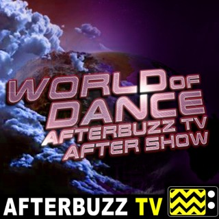 World Of Dance Reviews and After Show - AfterBuzz TV