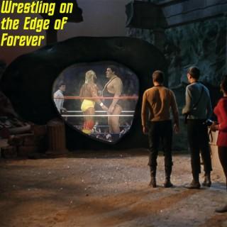 Wrestling on the Edge of Forever