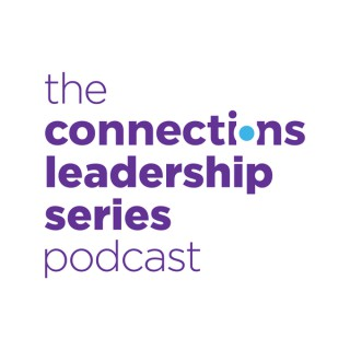 Connections Leadership Series Podcast