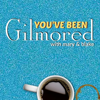 You've Been Gilmored: A Gilmore Girls Podcast with Mary & Blake