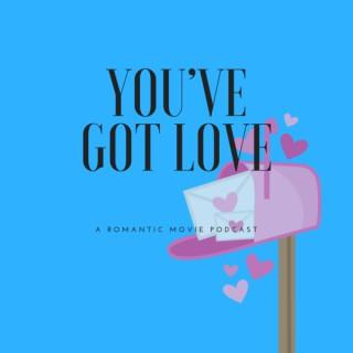 You've Got Love