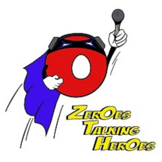 Zeroes Talking Heroes - Superhero and Comic Book Movie Podcast