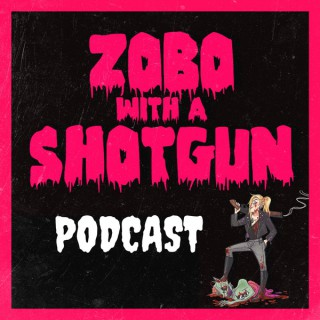 Zobo With A Shotgun Podcast