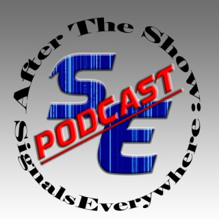 After The Show: The Signals Everywhere Podcast