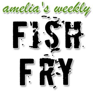 Amelia's Weekly Fish Fry