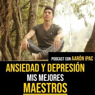 Ansiedad y Depresión - Mis Mejores Maestros