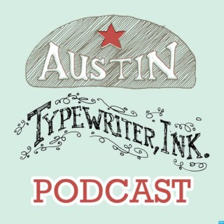Austin Typewriter, Ink. - Podcast
