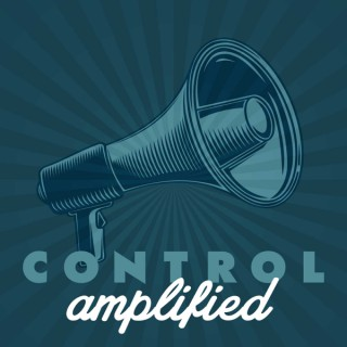 Control Amplified