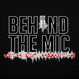 Behind The Mic with Ric Hampton