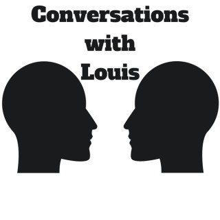 Conversations with Louis