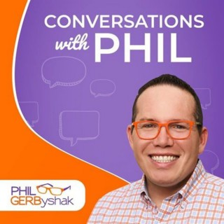 Conversations with Phil Gerbyshak - Aligning your mindset, skill set and tool set for peak performance