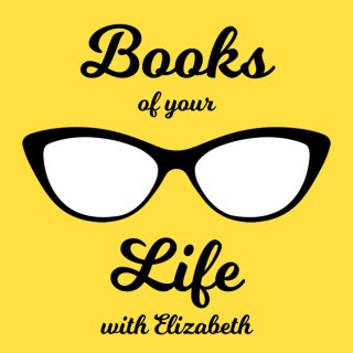 Books Of Your Life With Elizabeth