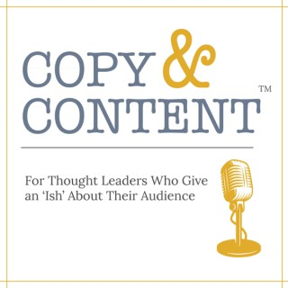 Copy & Content with Jon Cook: For Thought Leaders Who Give an 'Ish' About Their Audience