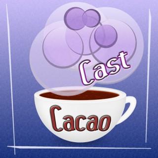 CacaoCast