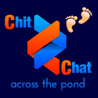 Chit Chat Across the Pond
