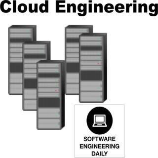 Cloud Engineering – Software Engineering Daily
