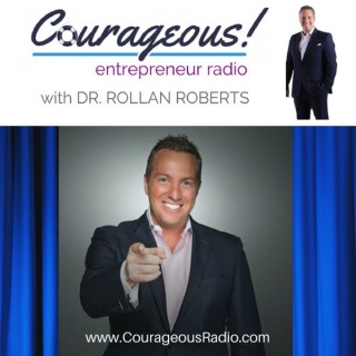 Courageous! Entrepreneur Podcast with Dr. Rollan Roberts