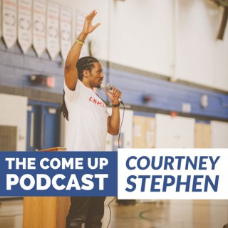 Courtney Stephen presents The Come Up Podcast - Personal Development for Leaders in Sports, Education, Careers, and Entrepren