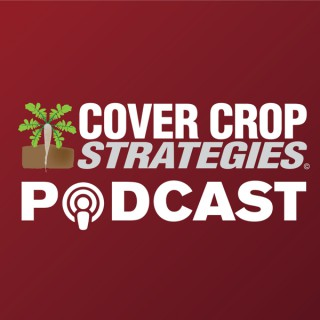 Cover Crop Strategies Podcast