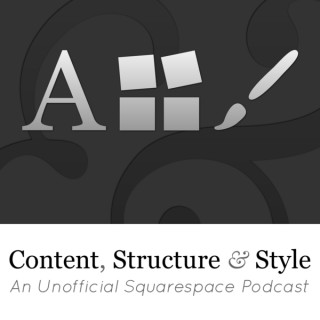 Content, Structure & Style - An Unofficial Squarespace Podcast