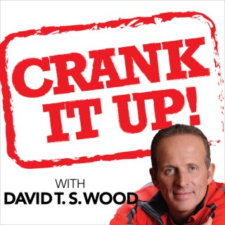 Crank It Up! with David T.S. Wood