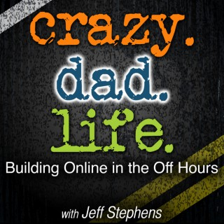 Crazy Dad Life - Building Online in the Off Hours Entrepreneur | Social Media | Online Business | Parenting | Productivity