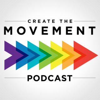 Create The Movement Podcast