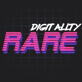 Digitally Rare