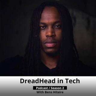 DreadHead in Tech