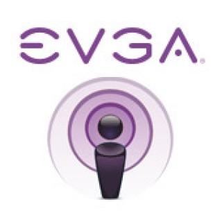 EVGA Podcast