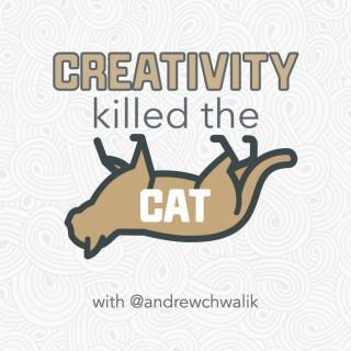 Creativity Killed the Cat